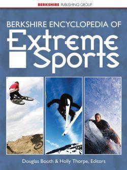 Berkshire Encyclopedia of Extreme Sports