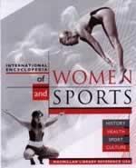 International Encyclopedia of Women and Sports: