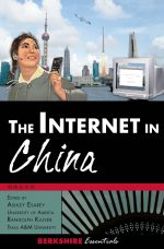 Berkshire Essentials: The Internet in China: Cultural, Political, and Social Dimensions (1980s-2000s)