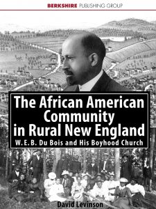 Cover of The African American Community in Rural New England: W. E. B. Du Bois and the Clinton AME Zion Church, showing Du Bois and a church picnic