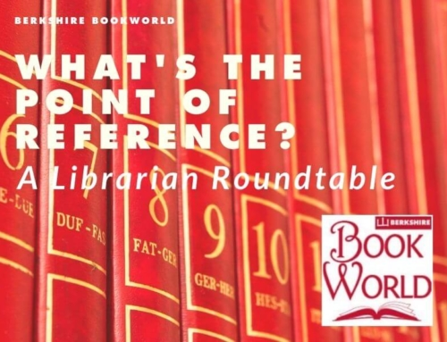What's the Point of Reference? A Berkshire Bookworld Roundtable Podcast
